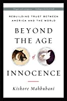 Beyond the Age of Innocence: Rebuilding Trust Between America and the World