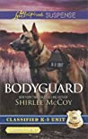 Bodyguard (Classified K-9 Unit, #5)