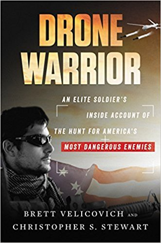 Drone Warrior An Elite Soldier's Inside Account of the Hunt for America's Most Dangerous Enemies