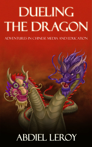 Dueling the Dragon by Abdiel LeRoy