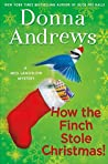 Book cover for How the Finch Stole Christmas! (Meg Langslow #22)