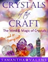 Crystals of the Craft: The Mind & Magic of Crystals