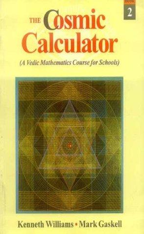 The Cosmic Calculator, Book-2: A Vedic Mathematics Course for Schools (Bk.2)