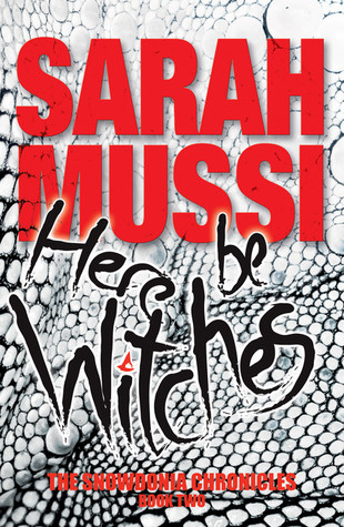 Here Be Witches by Sarah Mussi