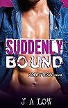 Suddenly Bound (Dirty Texas #3)