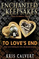 To Love's End (Enchanted Keepsakes Book 11)