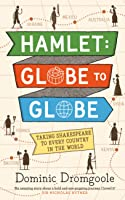 Hamlet Globe to Globe: Taking Shakespeare to Every Country in the World
