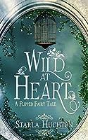 Wild at Heart (Flipped Fairy Tales #5)