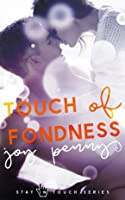 Touch of Fondness (Stay in Touch)