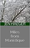 Miles from Manistique