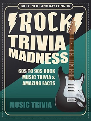 Rock Trivia Madness: 60s to 90s Rock Music Trivia & Amazing Facts by
