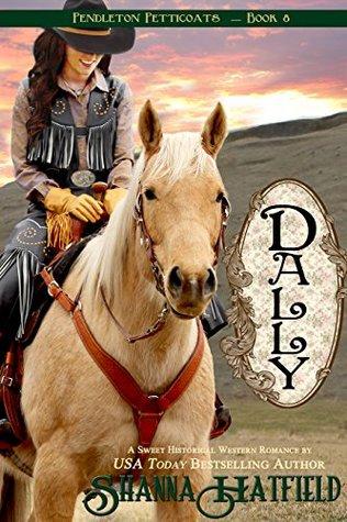 Dally (Pendleton Petticoats, #8)