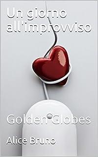 Un giorno all'improvviso: Golden Globes