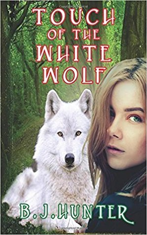Touch of the White Wolf by B.J.  Hunter