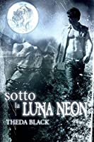 Sotto La Luna Neon