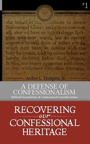 A Defense of Confessionalism by A.L. Hodgins