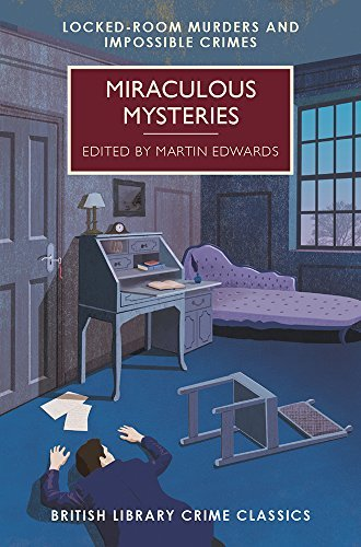 Miraculous Mysteries: Locked Room Mysteries and Impossible Crimes