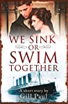 We Sink or Swim Together (A Love...Maybe Valentine)
