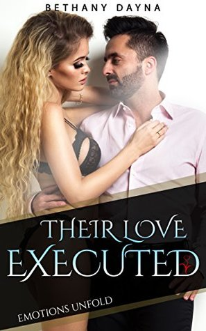 Their Love Executed (Emotions Unfold Book 3)