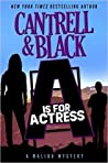 """""""A"""" is for Actress (Malibu Mystery, #1)"""