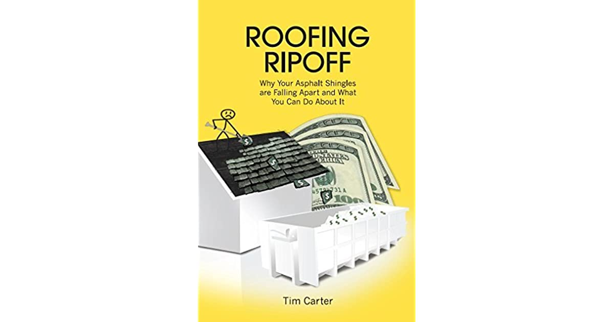 Roofing Ripoff: Why Your Asphalt Shingles Are Falling Apart And What You  Can Do About It By Tim Carter