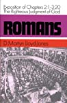 Romans: An Exposition of Chapters 2:1-3:20: the Righteous Judgement of God