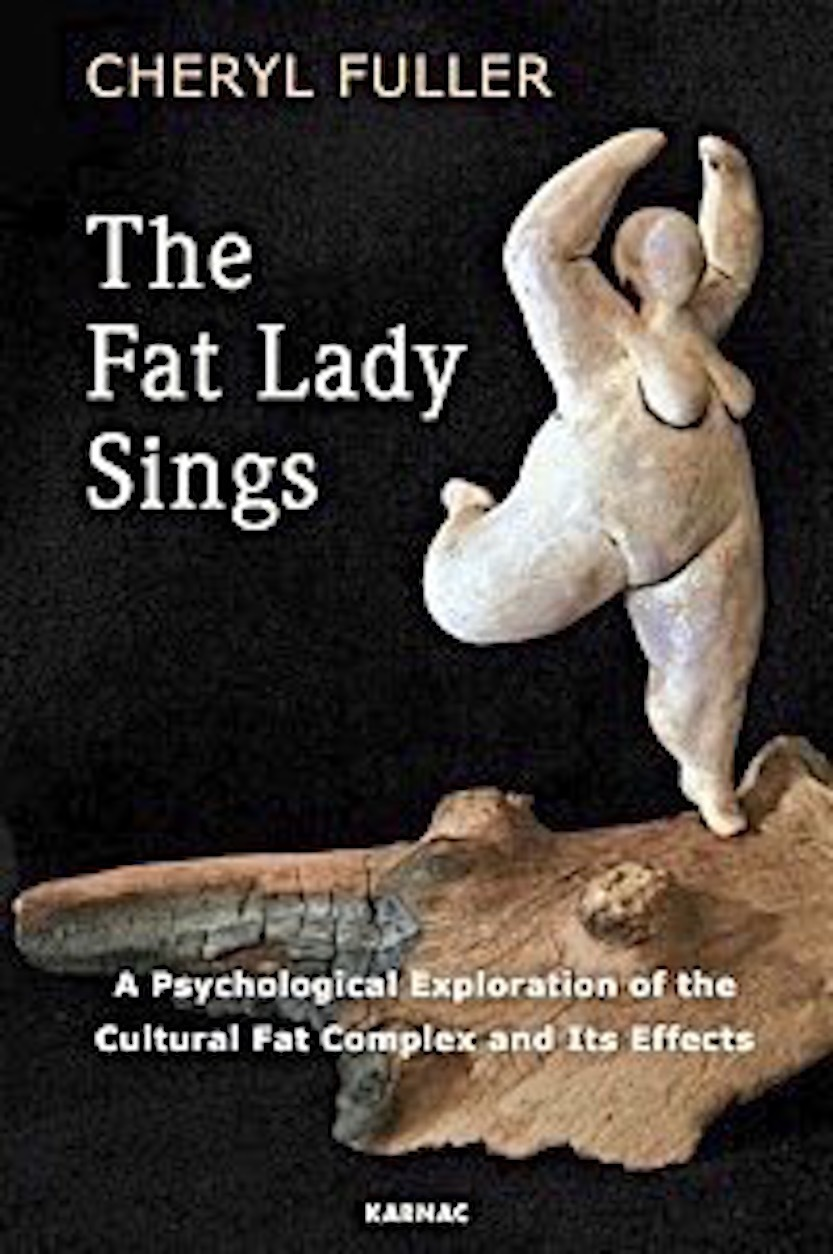 The Fat Lady Sings  A Psychological Exploration of the Cultural Fat Complex and Its Effects-Karnac Books (2017)