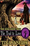 The Trail to Love (Soul Mate Tree #4)
