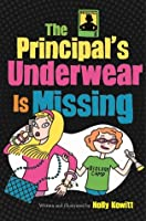 The Principal's Underwear Is Missing