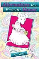 Alternatives to a Frozen Mouse