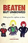 Beaten but Unbowed: Waking From The Nightmare Of Abuse