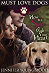 How to See With Your Heart (Must Love Dogs #3)