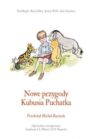 Nowe przygody Kubusia Puchatka by A.A. Milne
