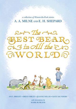 The Best Bear in All the World by A.A. Milne