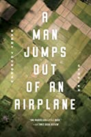 A Man Jumps Out of an Airplane: Stories