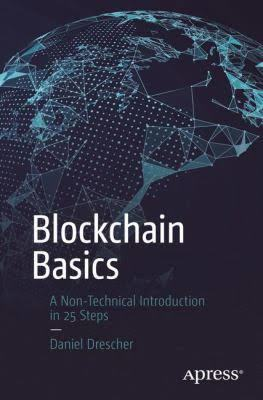 Blockchain Basics A Non-Technical Introduction in