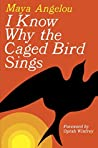 Book cover for I Know Why the Caged Bird Sings (Maya Angelou's Autobiography, #1)