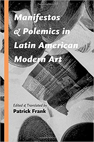 Manifestos and Polemics in Latin American Modern Art