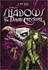 Shadows of the Dark Crystal by J.M.   Lee