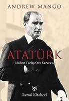Atatürk: Modern Türkiye'nin Kurucusu