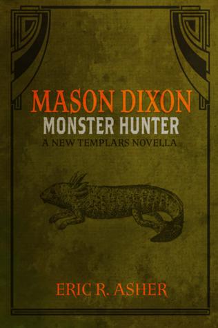 Monster Hunter (Mason Dixon, Monster Hunter #1; The New Templars)