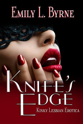Knife's Edge by Emily L. Byrne