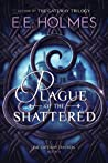 Plague of the Shattered (The Gateway Trackers #2)