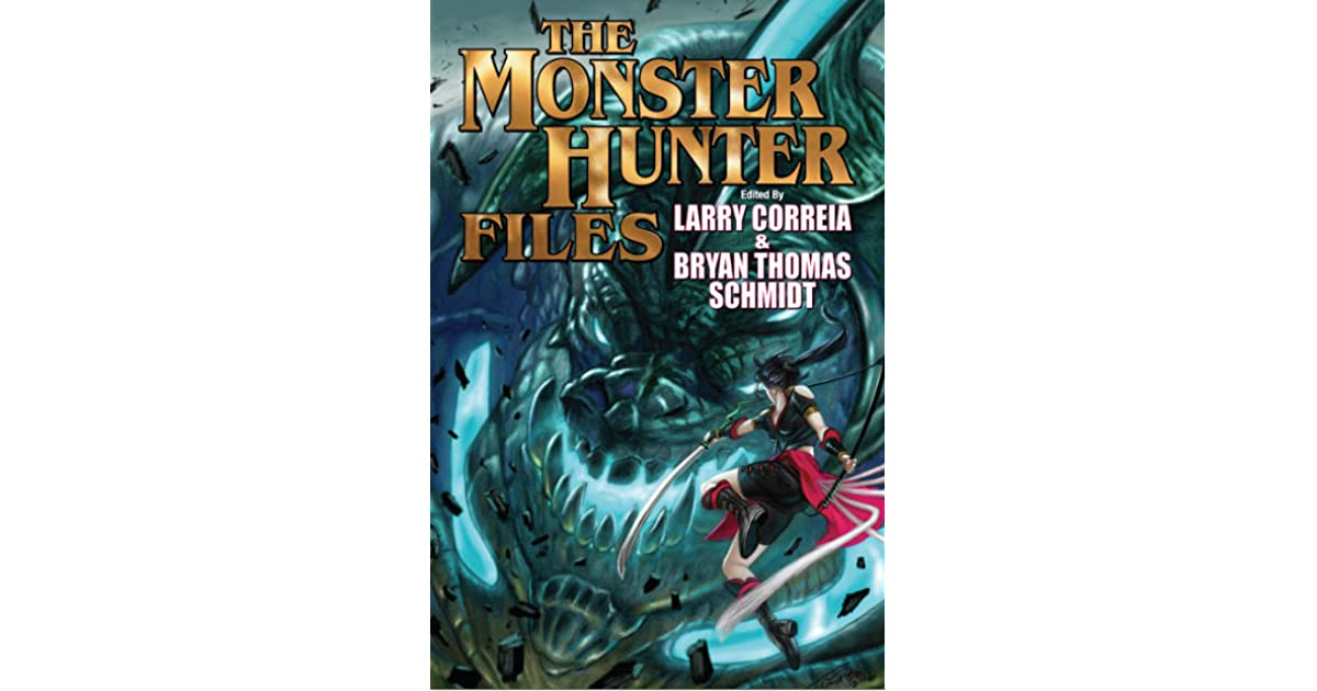 The Monster Hunter Files by Larry Correia