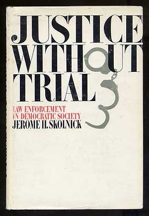 Justice without Trial: Law Enforcement in Democratic Society