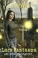 Luce Fantasma (Ivy Granger Detective psichica, #2)