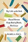 My Life with Bob:...