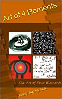 Art of 4 Elements: Discover Alchemy of Love through Poetry (Alchemy of Love Mindfulness Training Book 1)