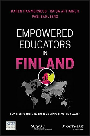 Empowered Educators in Finland: How High-Performing Systems Shape Teaching Quality