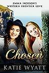 Chosen (Emma Jackson's Western Frontier Love #2)